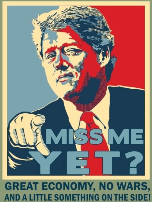 Miss Me Yet President Clinton