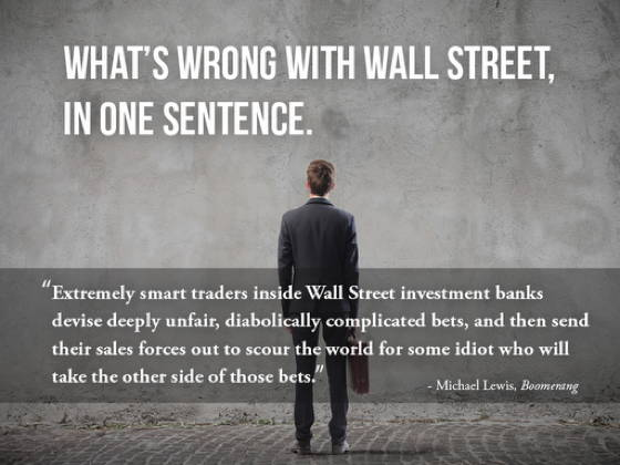 What's Wrong With Wall Street One Sentence