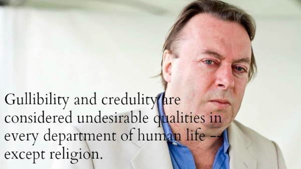 Christopher Hitchens Quote On Gullibility