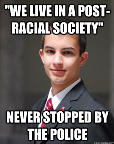 College Conservative Post Racial Society