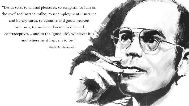 Hunter S. Thompson Good Life Quote