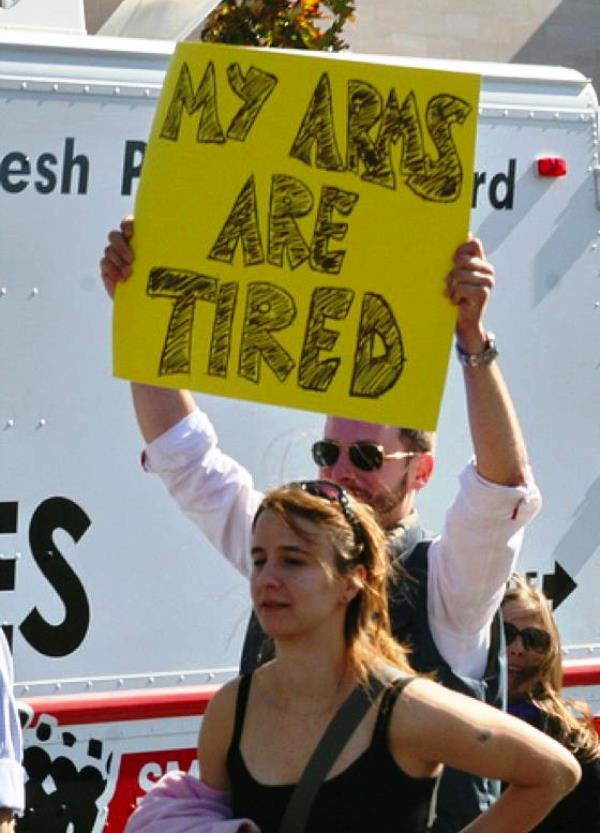 Tired Arms Hilarious Protest Sign