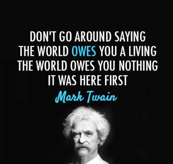 mark twain quotes world owes Mark Twains Most Memorable Quotes