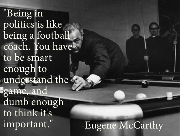 political quotes eugene mccarthy The Best Non Jon Stewart Quotes About (Mostly) American Politics