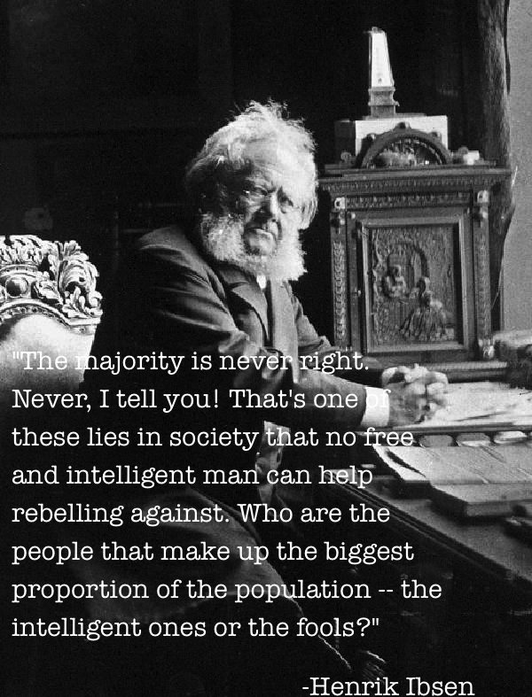 political quotes henrik ibsen The Best Non Jon Stewart Quotes About (Mostly) American Politics