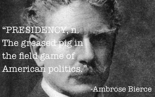 politics quotes ambrose bierce The Best Non Jon Stewart Quotes About (Mostly) American Politics