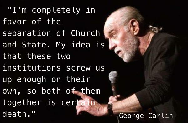 politics quotes carlin The Best Non Jon Stewart Quotes About (Mostly) American Politics