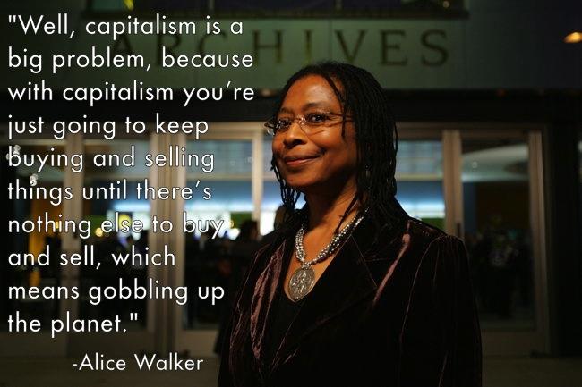 Alice Walker Capitalism Quote