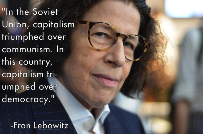 Fran Lebowitz Capitalism