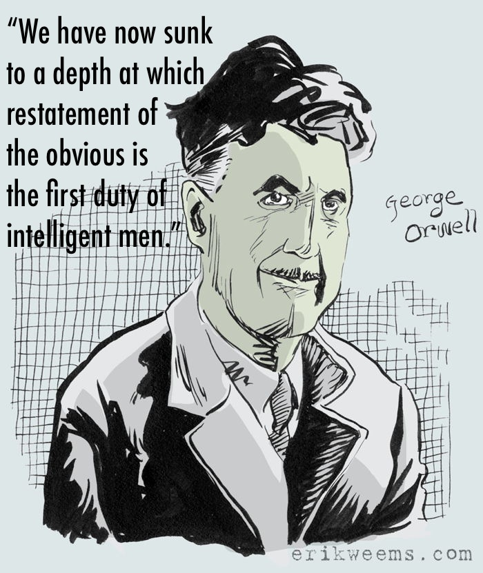 George Orwell Quote On Restatement of the Obvious