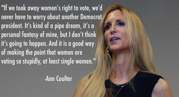GOP Quotes On Women Ann Coulter